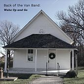 Back of the Van Band: Wake up and Go di Carolyn Klamm Scott Klamm