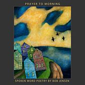 Prayer to Morning de Bob Jensen