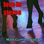Miss Communication de Love In Stereo