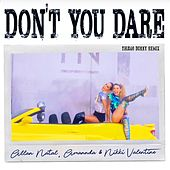 Don't You Dare (Thiago Dukky Remix) de Allan Natal, Amannda, Nikki Valentine