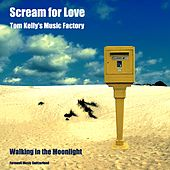 Scream for Love / Walking in the Moonlight by Tom Kelly's Music Factory