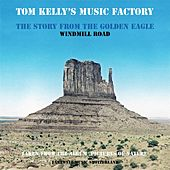 The Story from the Golden Eagle / Windmill Road by Tom Kelly's Music Factory