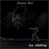 Ice Skating de Jacques Brel