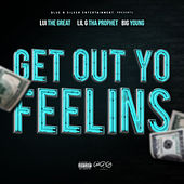 Get out Yo Feelins von Lui the Great