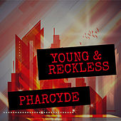 Young & Reckless by The Pharcyde