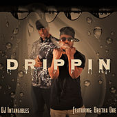 Drippin' by DJ Intangibles