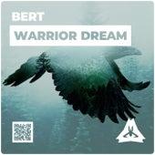 Warrior Dream de Bert