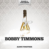Alone Together by Bobby Timmons