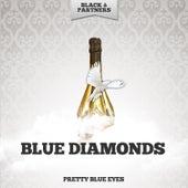 Pretty Blue Eyes by Blue Diamonds