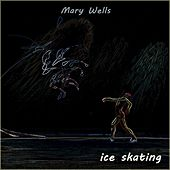 Ice Skating by Mary Wells