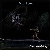Ice Skating by The Four Tops