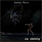 Ice Skating by Violeta Parra