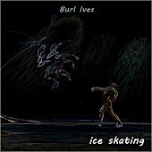 Ice Skating von Burl Ives