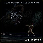 Ice Skating von Gene Vincent