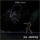 Ice Skating by Vikki Carr