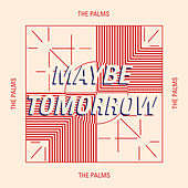 Maybe Tomorrow de Palms