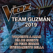 La Voz Team Guzmán 2019 (La Voz US) by La Voz Team Guzmán 2019