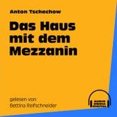 Das Haus mit dem Mezzanin von Anton Tschechow