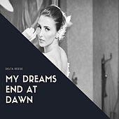 My Dreams End At Dawn by Della Reese