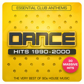 Dance Hits 1990-2000 - Essential Club Anthems - The Very Best Of 90s House Music - 30 Massive Hits by Various Artists