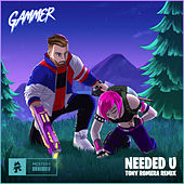 Needed U (Tony Romera Remix) di Gammer