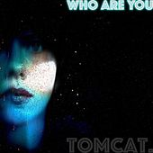Who You Are von Tom Cat
