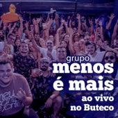 Ao Vivo no Buteco von Grupo Menos É Mais