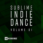 Sublime Indie Dance, Vol. 01 - EP by Various Artists