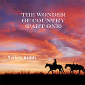 The Wonder Of Country (Part One) by Various Artists