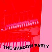 Love Unpredictable by Shadow Party