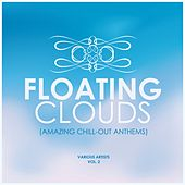 Floating Clouds (Amazing Chill out Anthems), Vol. 2 de Various Artists