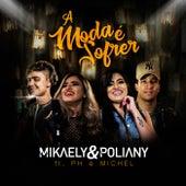 A Moda É Sofrer von Mikaely e Poliany