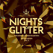 Nights Of Glitter (The Ultimate Lounge Collection), Vol. 3 - EP by Various Artists