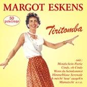 Tiritomba - 50 große Erfolge by Margot Eskens