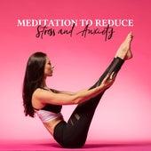 Meditation to Reduce Stress and Anxiety de Meditación Música Ambiente