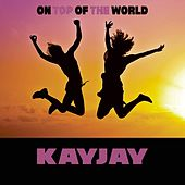 On Top of the World de Kay-Jay
