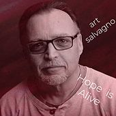 Hope Is Alive by Art Salvagno