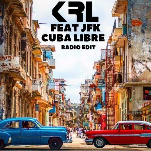 Cuba Libre (Radio Edit) de KRL