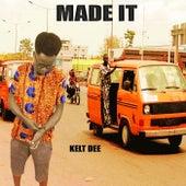 Made It by Kelt Dee