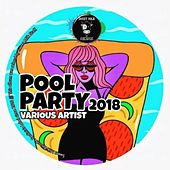 Pool Party 2018 by Various Artists