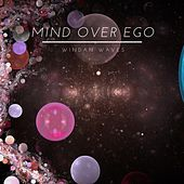 Mind Over Ego by Windan Waves