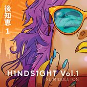 H1nds1ght, Vol. 1 by Xl Middleton