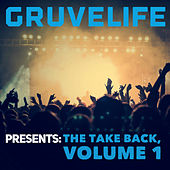 GruveLife, Presents: The Take Back, Vol. 1 by Various Artists