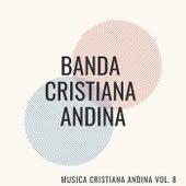 Musica Cristiana Andina, Vol. 8 de Banda Cristiana Andina