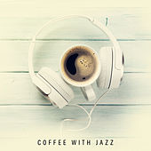 Coffee with Jazz - Music Created for Coffee and Relaxation by Vintage Cafe