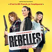Rebelles Bo (Bande originale du film) by Various Artists