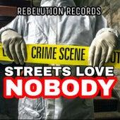 Streets Love Nobody von Rebelution Records
