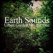 Urban Garden Volume One by Earth Sounds