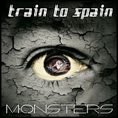 Monsters by Train To Spain