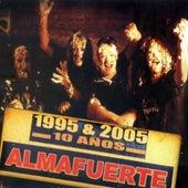 1995 & 2005 10 Años de Almafuerte